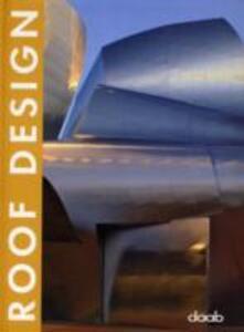 Roof design. Ediz. italiana, inglese, spagnola, francese e tedesca - Sergi Costa Duran - copertina