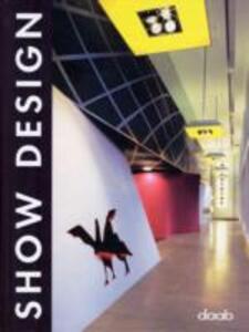 Show design. Ediz. italiana, inglese, spagnola, francese e tedesca - Bridget Vranckx - copertina