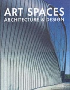 Libro Art spaces. Ediz. italiana, inglese, spagnola, francese e tedesca