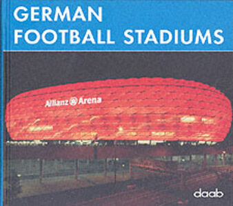 Foto Cover di German football stadiums. Ediz. multilingue, Libro di Joachim Fisher, edito da Daab