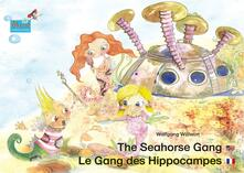 The Seahorse Gang. English-French. / Le gang des hippocampes. Anglais-francais.