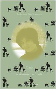 Fedra e le mammine nei caffè - Lodovica San Guedoro - copertina