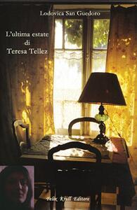 L' ultima estate di Teresa Tellez - Lodovica San Guedoro - copertina
