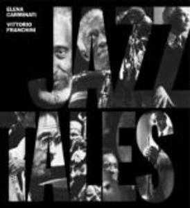 Jazz tales. Con 4 CD Audio - Elena Carminati,Vittorio Franchini - copertina