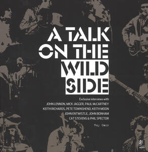 A talk on the wild side. Ediz. illustrata. Con 4 CD Audio - Roy Carr - copertina