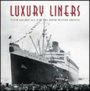 Luxury line. Their golden age and the music played aboard. Con 4 CD Audio - copertina