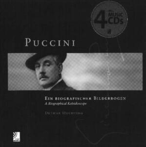 Puccini. A biographical kaleidoscope. Ediz. inglese e tedesca. Con 4 CD Audio - copertina