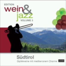 Wein & Jazz 3. Sudtirol - CD Audio
