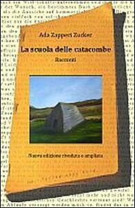 La scuola delle catacombe - Ada Zapperi Zucker - copertina