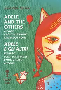Adele and the others. A book about her family and much more-Adele e gli altri. Un libro sulla famiglia e molto altro ancora. Ediz. a colori - Meyer Gerlinde - wuz.it