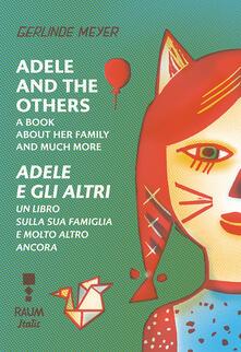 Lpgcsostenible.es Adele and the others. A book about her family and much more-Adele e gli altri. Un libro sulla famiglia e molto altro ancora. Ediz. a colori Image