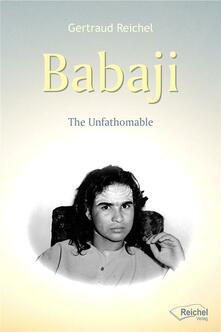 Babaji - The Unfathomable