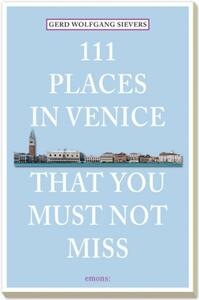 111 places in Venice that you must not miss - Gerd Wolfgang - copertina
