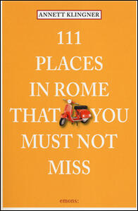 111 places in Rome that you must not miss - Annett Klingner - copertina