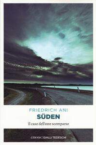 Libro Süden. Il caso dell'oste scomparso Friedrich Ani