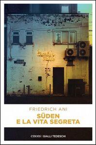 Foto Cover di Süden e la vita segreta, Libro di Friedrich Ani, edito da Emons Edizioni