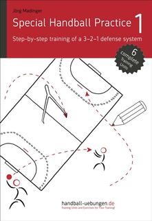 Special Handball Practice 1 - Step-by-step training of a 3-2-1 defense system