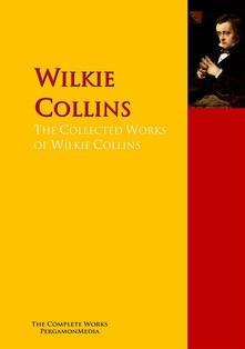 The Collected Works of Wilkie Collins
