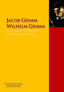 The Collected Works of Brothers Grimm