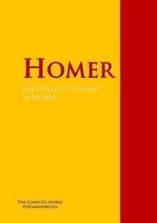 The Collected Works of Homer