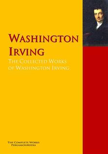 The Collected Works of Washington Irving