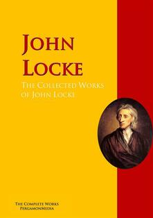 The Collected Works of John Locke