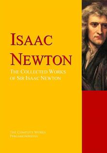 The Works of Sir Isaac Newton