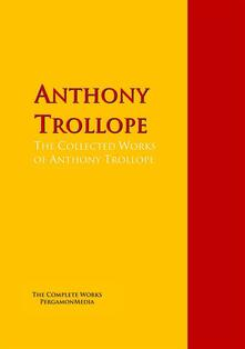 The Collected Works of Anthony Trollope