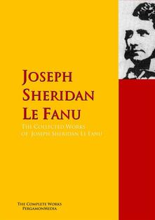 The Collected Works of Joseph Sheridan Le Fanu
