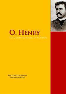 The Collected Works of O. Henry