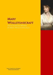 The Collected Works of Mary Wollstonecraft