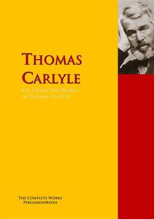 The Collected Works of Thomas Carlyle