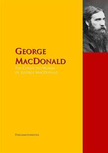 The Collected Works of George MacDonald