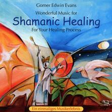 Shamanic Healing - CD Audio di Gomer Edwin Evans