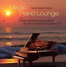 Magic Piano Lounge - CD Audio di Gomer Edwin Evans