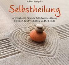 Selbstheilung - CD Audio di Robert Stargalla