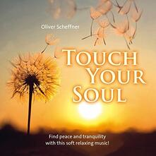 Touch Your Soul - CD Audio di Oliver Scheffner