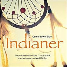 Indianer - CD Audio di Gomer Edwin Evans