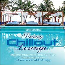 Sunny Chillout Lounge - CD Audio di Oliver Scheffner