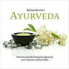 Ayurveda - CD Audio di Michael Reimann