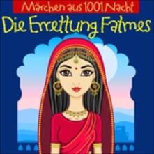 Die Errettung Fatmes - CD Audio
