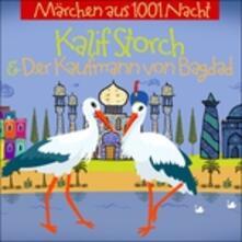 Kalif Storch und Der Kaufmann Aus Bagdad (Import) - CD Audio di Children