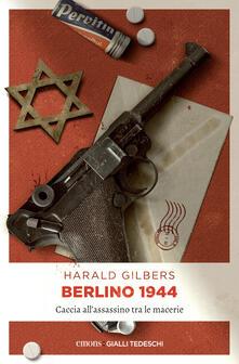 Berlino 1944. Caccia all'assassino tra le macerie - G. Giri,Harald Gilbers - ebook