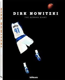 Dirk Nowitzki: The German Giant - Dino Reisner - cover