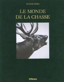 Le monde de la chasse. Ediz. inglese, tedesca e francese.pdf