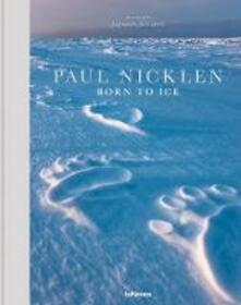 Born to Ice - Paul Nicklen - cover