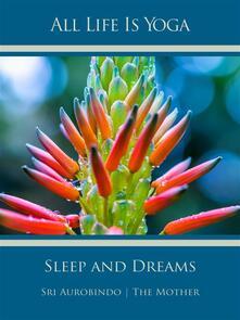 All Life Is Yoga: Sleep and Dreams