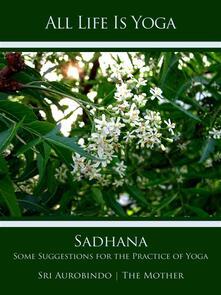 All Life Is Yoga: Sadhana