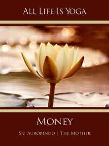 All Life Is Yoga: Money