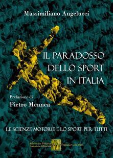 Il paradosso dello sport in Italia - Massimiliano Angelucci - ebook